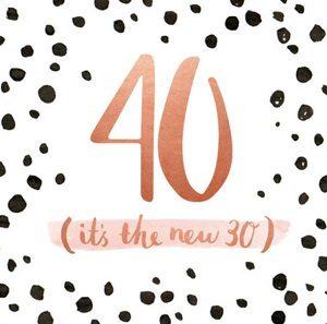 40 is het nieuwe 30